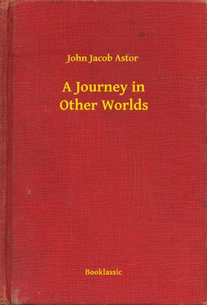 A Journey in Other Worlds by John Jacob Astor from PublishDrive Inc in General Novel category