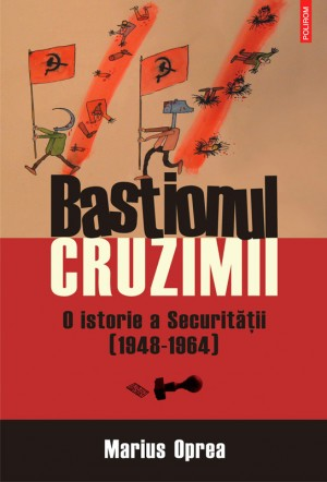 Bastionul cruzimii. O istorie a Securitatii (1948-1964) by David Frum from Publish Drive (Content 2 Connect Kft.) in History category