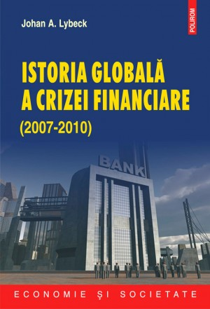 Istoria global? a crizei financiare 2007-2010