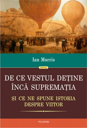 De ce Vestul de?ine înc? suprema?ia ?i ce ne spune istoria despre viitor by Nik Hazlina Nik Hussain, Nur Emilda Abdul Mutahar, Nur Farihan Othman from PublishDrive Inc in History category