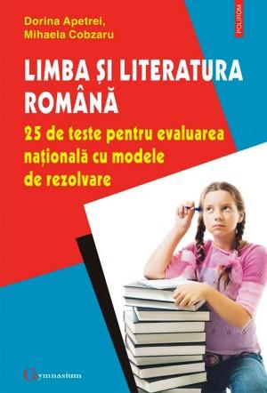 Limba ?i literatura român?. 25 de teste pentru Evaluarea Na?ional? cu modele de rezolvare by  from Publish Drive (Content 2 Connect Kft.) in School Exercise category