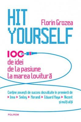 Hit Yourself. 100 de idei de la pasiune la marea lovitur? (român?) by Rohaidah Yon from PublishDrive Inc in Art & Graphics category