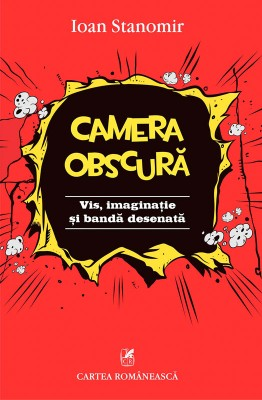 Camera obscur?: vis, imagina?ie ?i band? desenat?