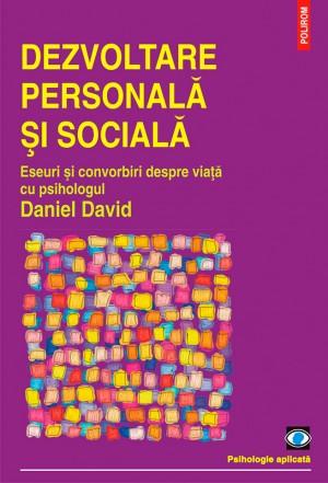 Dezvoltare personal? ?i social?. Eseuri ?i convorbiri despre via?? cu psihologul Daniel David by H. Jay Riker from PublishDrive Inc in Family & Health category