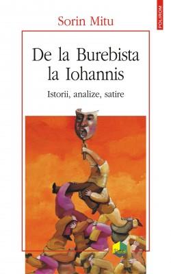 De la Burebista la Iohannis. Istorii, analize, satire
