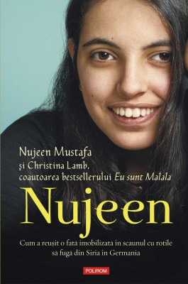 Nujeen: cum a reu?it o fat? imobilizat? în scaunul cu rotile s? fug? din Siria în Germania by Christina Lamb from PublishDrive Inc in Autobiography & Biography category