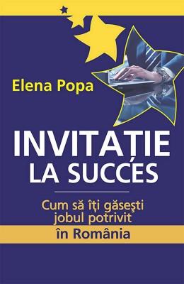 Invita?ie la succes. Cum s? î?i g?se?ti jobul potrivit în România by Munwar Shariff from PublishDrive Inc in Business & Management category