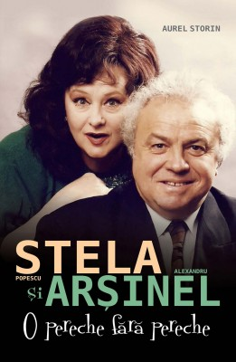 Stela Popescu și Alexandru Arșinel. O pereche fără pereche by Aurel Storin from PublishDrive Inc in Autobiography & Biography category