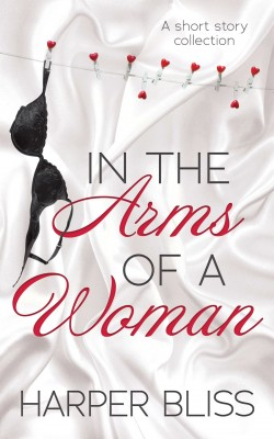 In the Arms of a Woman by Harper Bliss from PublishDrive Inc in General Novel category