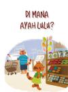 Di Mana Ayah Lulu? (Read Aloud)