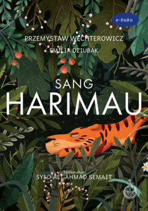 Sang Harimau by PRZEMYSLAW WECHTEROWICZ TRANSLATED INTO MALAY BY SYED ALI AHMAD SEMAIT from  in  category