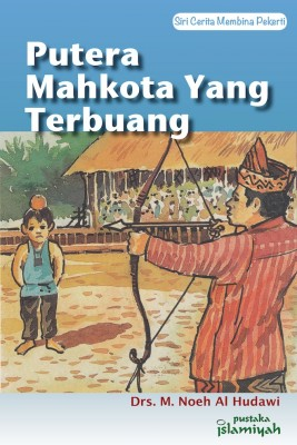 Putera Mahkota Yang Terbuang by Drs M. Noeh Al Hudawi from Pustaka Nasional Pte Ltd in Children category