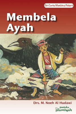 Membela Ayah by Drs M. Noeh Al Hudawi from Pustaka Nasional Pte Ltd in Children category
