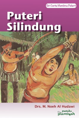 Puteri Silindung by Drs M. Noeh Al Hudawi from Pustaka Nasional Pte Ltd in Children category