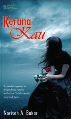 Kerana Kau by Norisah A Bakar from Pustaka Nasional Pte Ltd in General Novel category