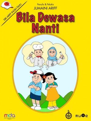 Bila Dewasa Nanti by Jumaini Ariff from Pustaka Nasional Pte Ltd in Children category