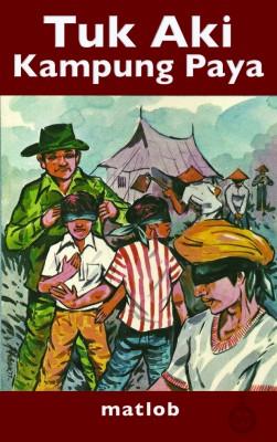 Tuk Aki Kampung Paya by Matlob from Pustaka Nasional Pte Ltd in Teen Novel category
