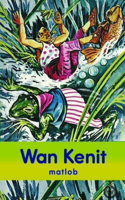 Wan Kenit by Matlob from Pustaka Nasional Pte Ltd in Children category