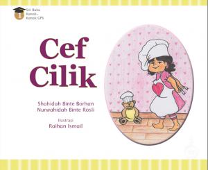 Cef Cilik by Shahidah Binte Borhan & Nurwahidah Binte Rosli from Pustaka Nasional Pte Ltd in Children category