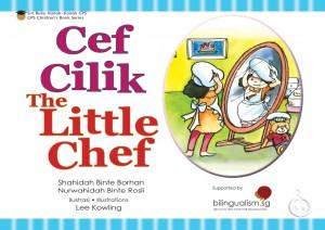 Cef Cilik | The Little Chef by Shahidah Binte Borhan & Nurwahidah Binte Rosli from Pustaka Nasional Pte Ltd in Children category