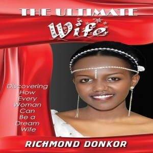 The Ultimate Wife by Richmond Donkor from  in  category