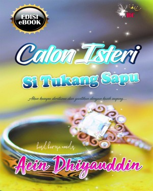 CALON ISTERI SI TUKANG SAPU by Aein Dhiyauddin from Rinsya Chasiani in Romance category