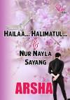 Hailaa... Halimatul & Nur Nayla Sayang