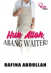 HUK ALLOH, ABANG WAITER! by Rafina Abdullah from  in  category
