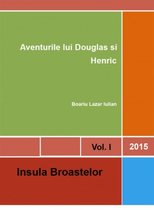 Aventurile lui Douglas si Henric by Lazar Iulian Boariu from SC In Hamac Distribution SRL in Children category