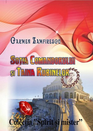 Soția comandorului și taina rubinelor by Carmen Zamfirescu from SC In Hamac Distribution SRL in Romance category