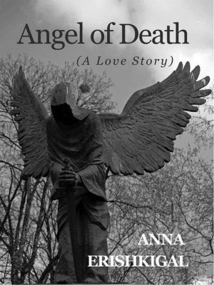 Angel of Death:  A Love Story by Anna Erishkigal from Seraphim Press in General Novel category