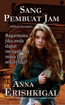 SANG PEMBUAT JAM (The Watchmaker) (Indonesian Edition) by Anna Erishkigal from  in  category