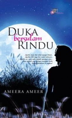 Duka Bersulam Rindu by Ameera Ameer from SITI ROSMIZAH PUBLICATION SDN BHD in General Novel category