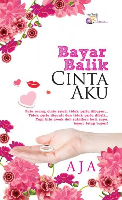 Bayar Balik Cinta Aku by aja from SITI ROSMIZAH PUBLICATION SDN BHD in General Novel category
