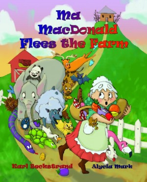 Ma MacDonald Flees the Farm - It's Not a Pretty Picture…Book by Karl Beckstrand from Strategic Book Publishing & Rights Agency in General Novel category