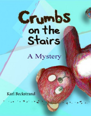 Crumbs on the Stairs - A Mystery by Karl Beckstrand from Strategic Book Publishing & Rights Agency in General Novel category