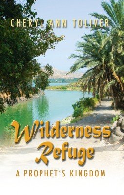 Wilderness Refuge~A Prophet's Kingdom by Cheryl Toliver from Strategic Book Publishing & Rights Agency in History category