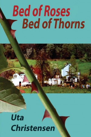 Bed of Roses, Bed of Thorns by Uta Christensen from Strategic Book Publishing & Rights Agency in General Novel category