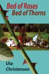Bed of Roses, Bed of Thorns by Uta Christensen from  in  category