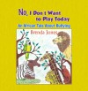 No, I Don't Want to Play Today by Brenda Jones from  in  category