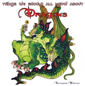 Things We Should All Know About Dragons by Leonard Ericks from Strategic Book Publishing & Rights Agency in Children category