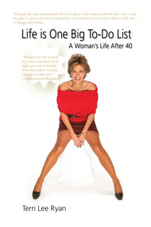 Life is One Big To-Do List~A Woman's Life After 40 by Terri Lee Ryan from Strategic Book Publishing & Rights Agency in Lifestyle category