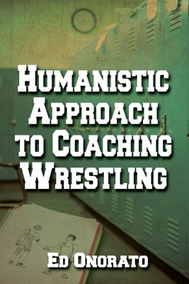 A Humanistic Approach To Coaching Wrestling by Edward Onorato from Strategic Book Publishing & Rights Agency in Lifestyle category