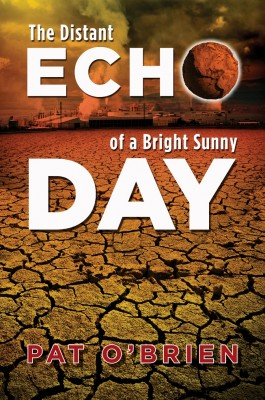 The Distant Echo of a Bright Sunny Day by Patrick O'Brien from Strategic Book Publishing & Rights Agency in True Crime category
