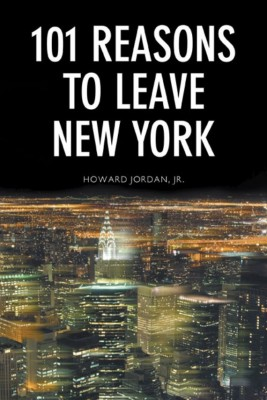 101 Reasons to Leave New York by Howard Jordan, Jr. from Strategic Book Publishing & Rights Agency in General Novel category