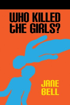 Who Killed the Girls? by Alan Watchman (Jane Bell) from Strategic Book Publishing & Rights Agency in Romance category