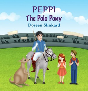 Peppi the Polo Pony by Doreen Anne Slinkard from Strategic Book Publishing & Rights Agency in General Novel category