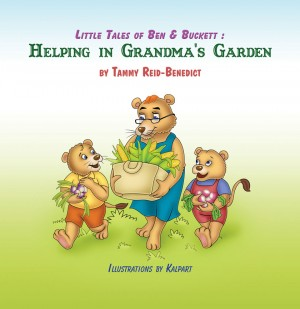 Little Tales of Ben &Buckett: Helping in Grandma's Garden by Tammy A Reid-Benedict from Strategic Book Publishing & Rights Agency in General Novel category
