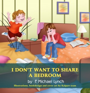 I Don't Want to Share a Bedroom by F. Michael Lynch from  in  category