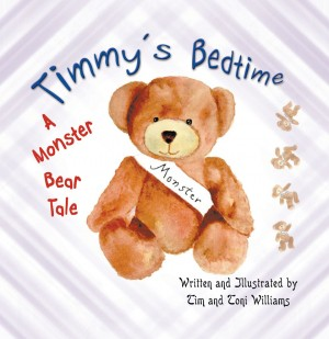 Timmy's Bedtime: A Monster Bear Tale by Tim and Toni Williams from Strategic Book Publishing & Rights Agency in General Novel category